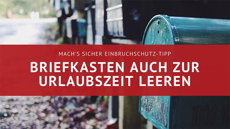 Einbruchschutz Tipp: Briefkasten Auch Zur Urlaubszeit Leeren